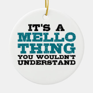 It's a Mello Thing Ceramic Ornament