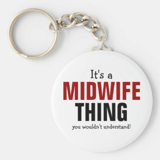It's a Midwife thing you wouldn't understand Keychain