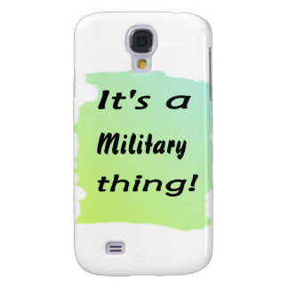It's a military thing! samsung galaxy s4 case