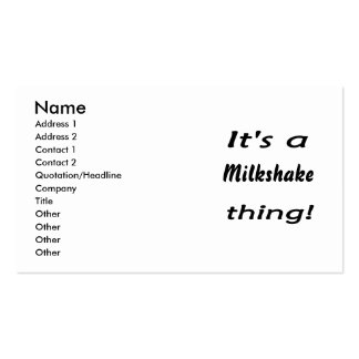 It's a milkshake thing! business cards