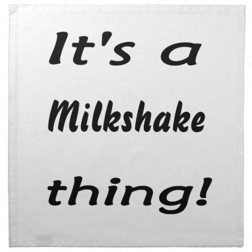 It's a milkshake thing! cloth napkin