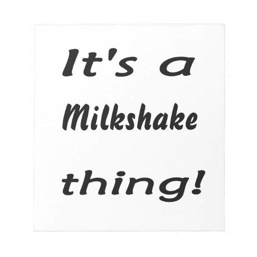 It's a milkshake thing! memo notepad