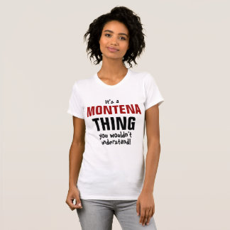 It's a Montena thing you wouldn't understand! Shirt