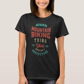It's a Mountain Biking Thing   Tees