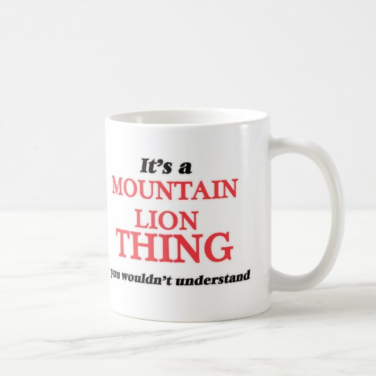 It's a Mountain Lion thing, you wouldn't understan Coffee Mug