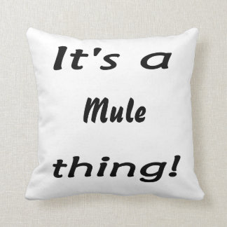 It's a mule thing! throw pillow