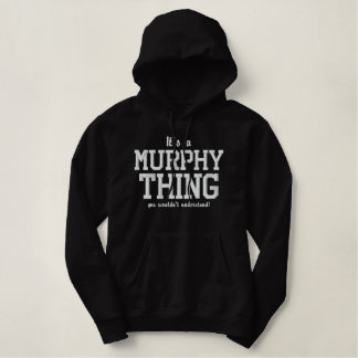 It's a MURPHY thing you wouldn`t understand Embroidered Hoody