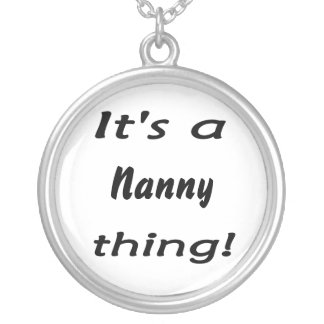 It's a nanny thing! silver plated necklace