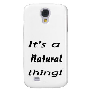 It's a natural thing! samsung galaxy s4 covers