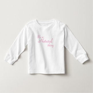 It's A Natural Thing Toddler Top