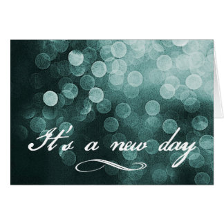 It's a New Day Bokeh Design Card