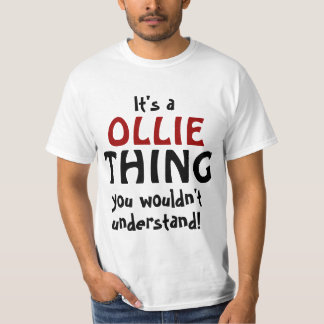 It's a Ollie thing you wouldn't understand T-Shirt