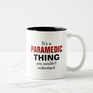 It's a Paramedic thing you wouldn't understand Two-Tone Coffee Mug
