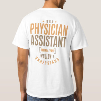 It's a Physician Assistant Thing T-Shirt