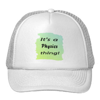 It's a physics thing! hats