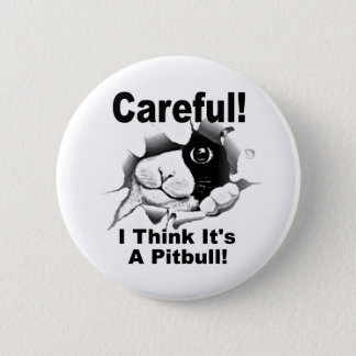 It's A Pitbull 2 Inch Round Button