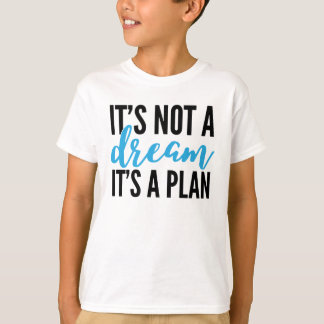 its+a+plan (1) T-Shirt