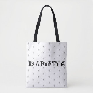 It's a Pony Thing Tote Bag