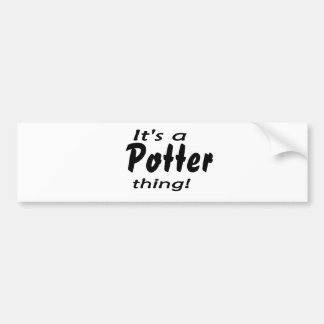 It's a potter thing! bumper sticker