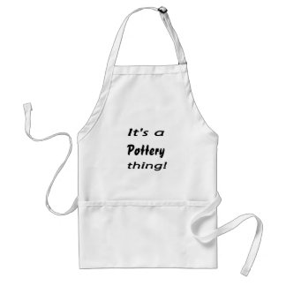 It's a pottery  thing! standard apron