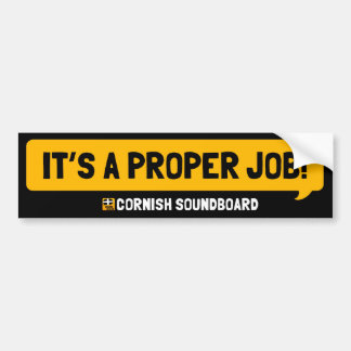 It's A Proper Job! A Cornish Soundboard Sticker Bumper Sticker