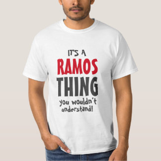 It's a RAMOS thing you wouldn't understand T-Shirt