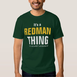 It's a Redman thing you wouldn't understand T-shirts