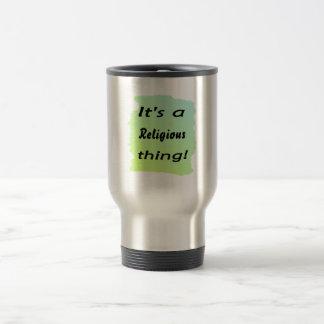 It's a religious thing! mug
