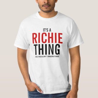 It's a Richie thing you wouldn't understand T-Shirt