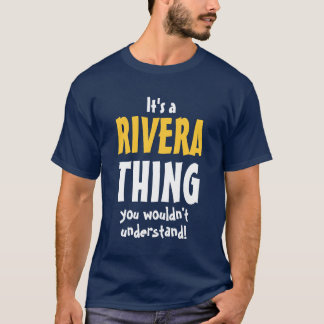 It's a RIVERA thing you wouldn't understand T-Shirt