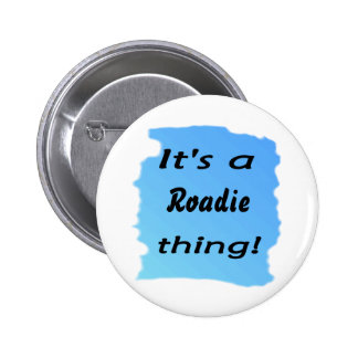 It's a roadie thing! buttons