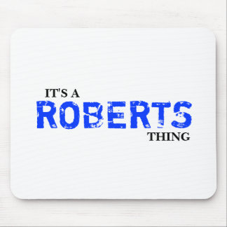 It's A ROBERTS Thing ...You Wouldn't Understand! Mouse Pad