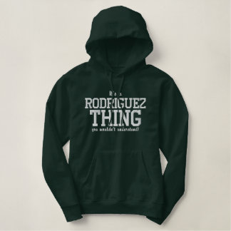 It's a RODRIGUEZ thing you wouldn`t understand Embroidered Hoodie