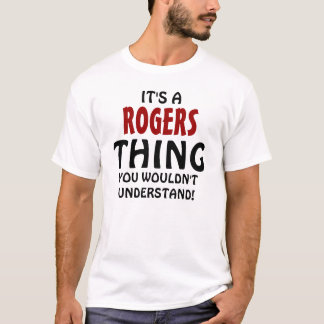 It's a Rogers thing you wouldn't understand! T-Shirt