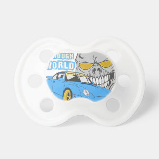 It's a rough world pacifier