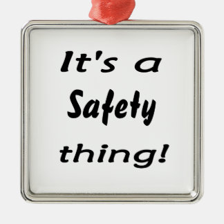 It's a safety thing! metal ornament