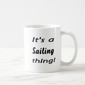 It's a sailing thing! coffee mugs