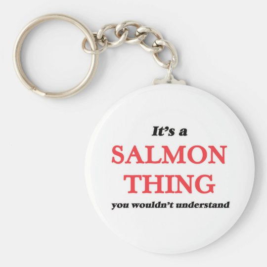 It's a Salmon thing, you wouldn't understand Keychain