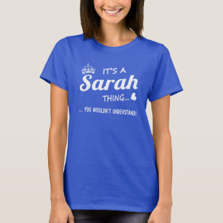 It's a Sarah thing T-Shirt