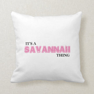 It's A SAVANNAH Thing! Throw Pillow