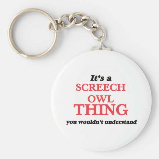 It's a Screech Owl thing, you wouldn't understand Keychain