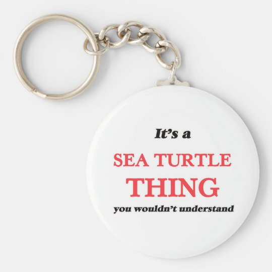 It's a Sea Turtle thing, you wouldn't understand Keychain
