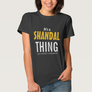 It's a Shandal thing you wouldn't understand Tee Shirt