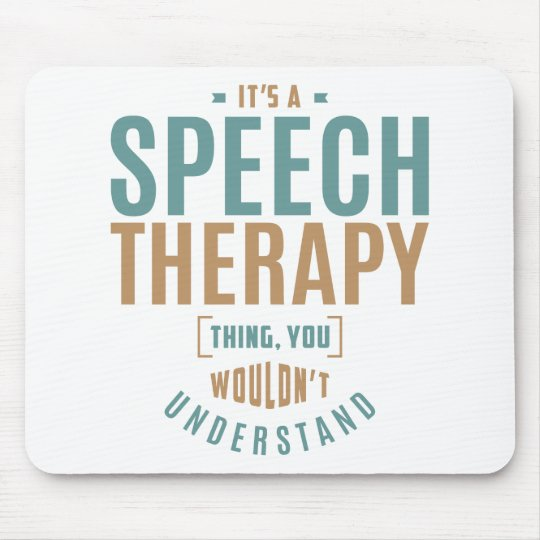It's a Speech Therapy Thing. Gift Ideas Mouse Pad