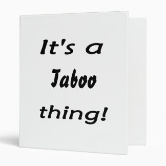 It's a taboo thing! vinyl binders