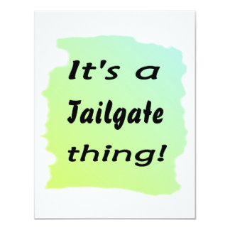 """It's a tailgate thing! 4.25"""" x 5.5"""" invitation card"""