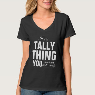 It's a Tally thing you wouldn't understand T-shirts