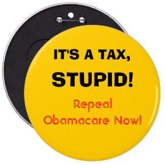 It's a tax, stupid! 6 inch round button