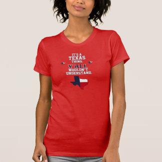It's a Texas Thing. T-Shirt
