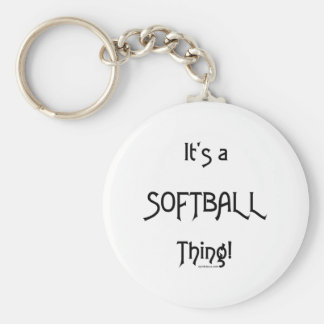 It's A Thing...Softball Basic Round Button Keychain